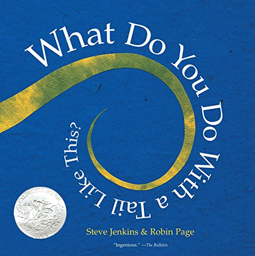 "The cover of ""What Do You Do With a Tail Like This?"" by Steve Jenkins & Robin Page."