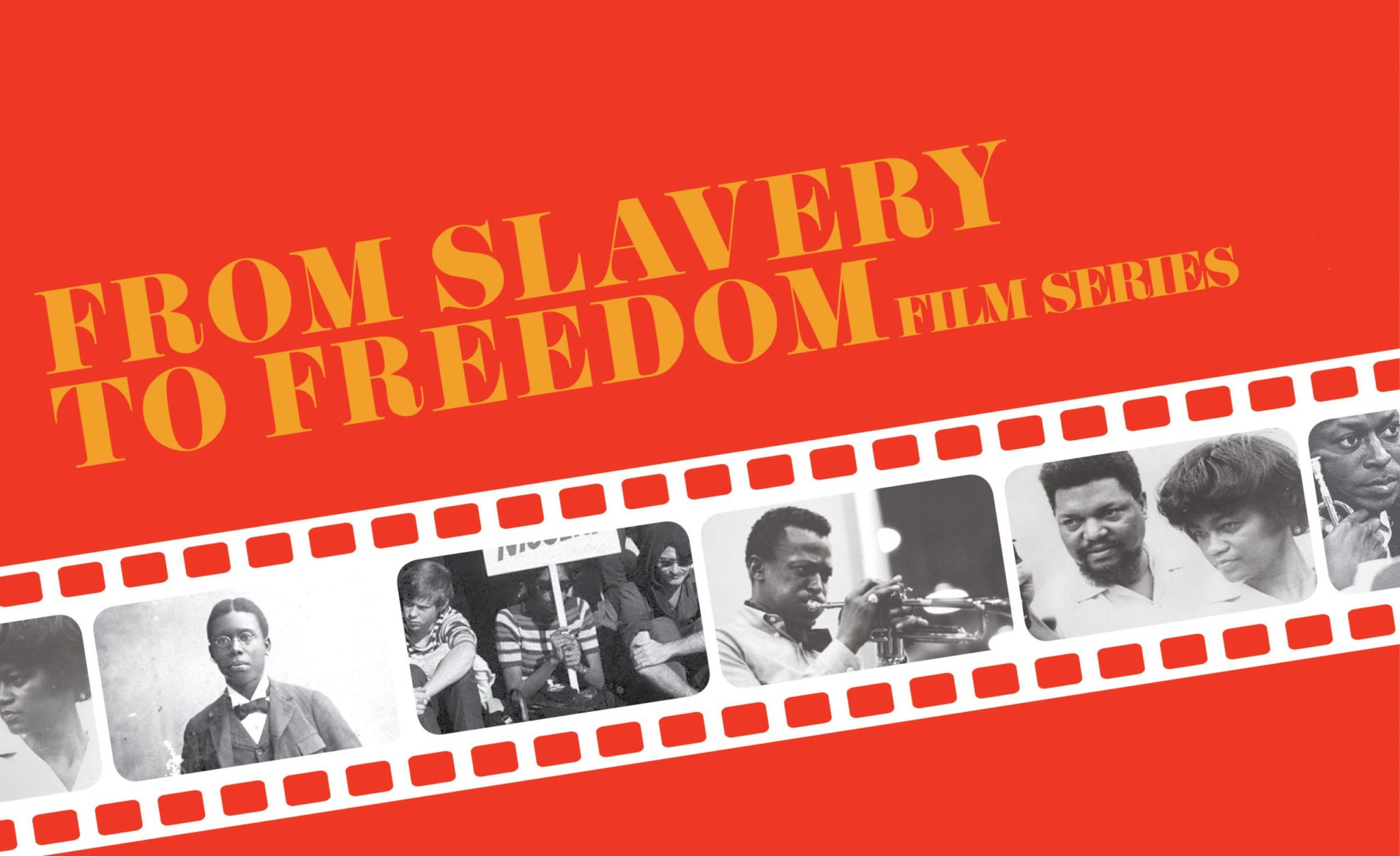 "A promotional flyer for ""From Slavery to Freedom"" film series."