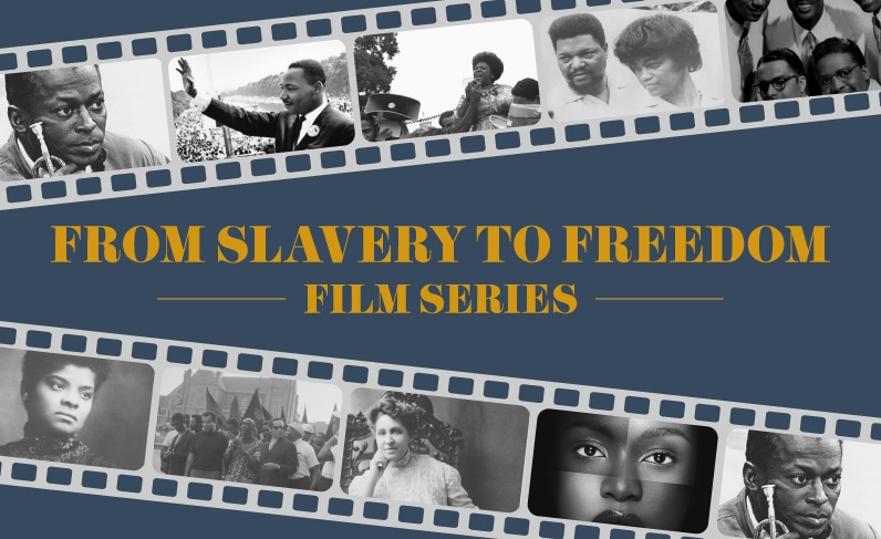 From Slavery to Freedom Film Series banner